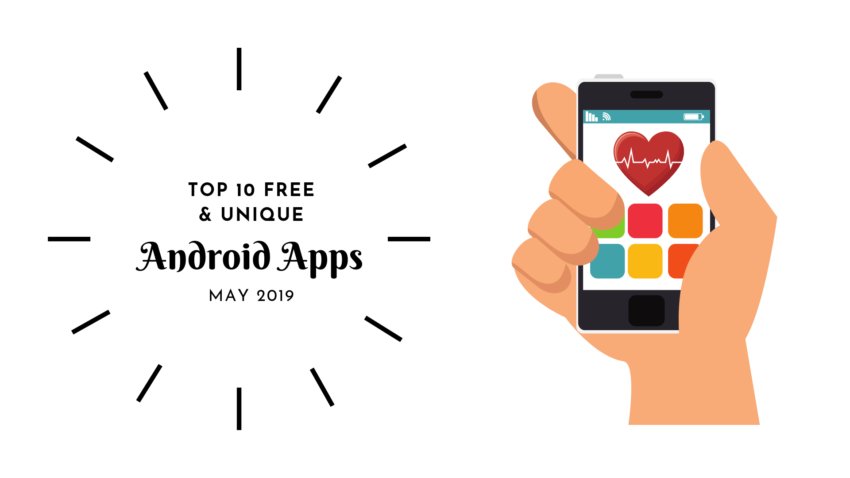 Top 10 Unique & Best Android Apps – Free APPS May 2019