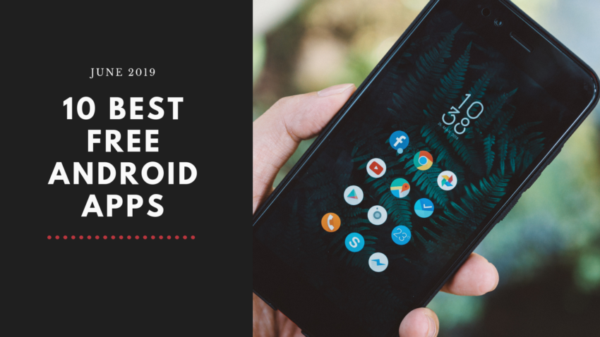 Top 10 Unique & Best Free Android Apps – June 2019