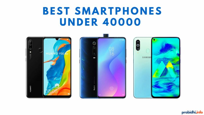 Best Smartphones under 40000 in Nepal 2019