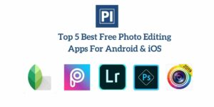 Top-5-Best-Free-Photo-Editing-Apps-For-Android-iOS