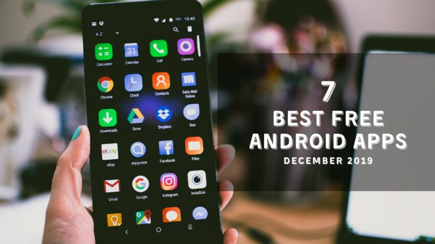 Top 7 Unique and Best Free Android Apps – December 2019