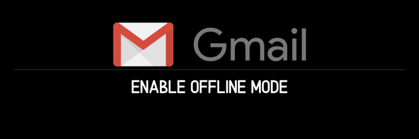 How to read, respond, delete, use Gmail Offline Mode on Computer, Android, iOS